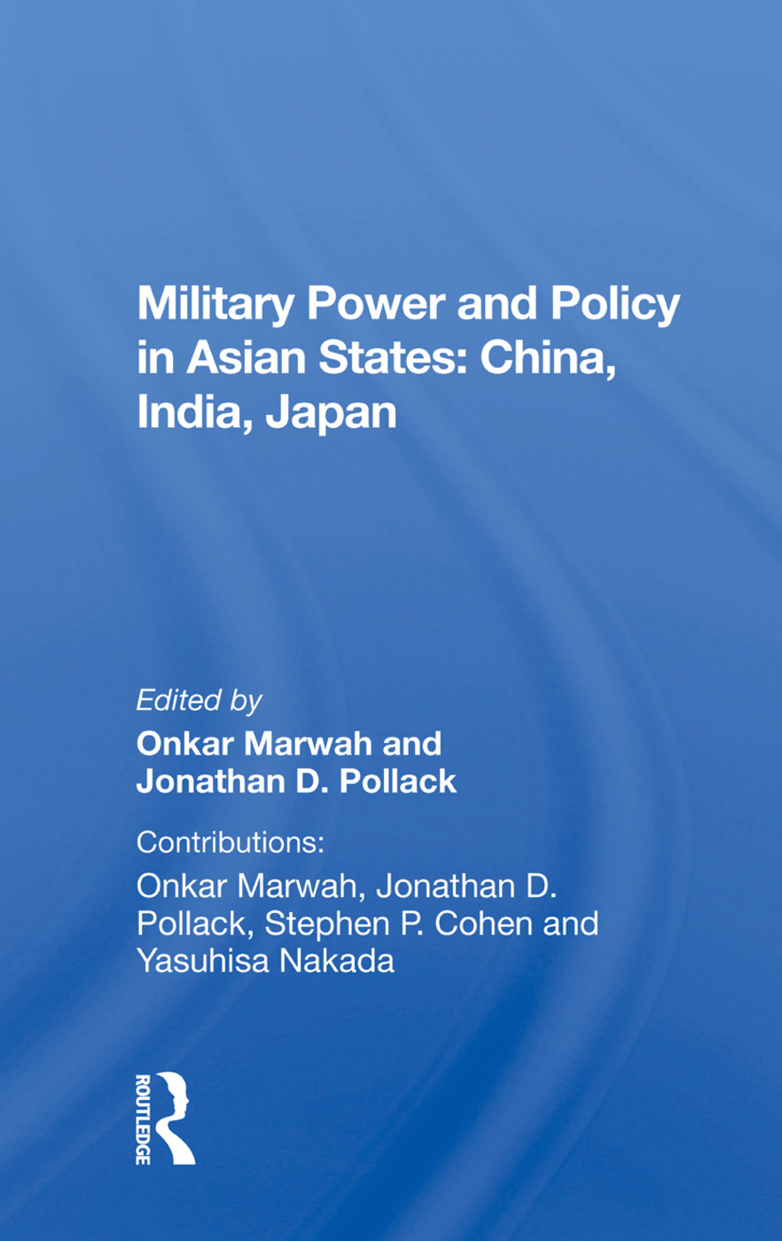 Military Power and Policy in Asian States: China, India, Japan