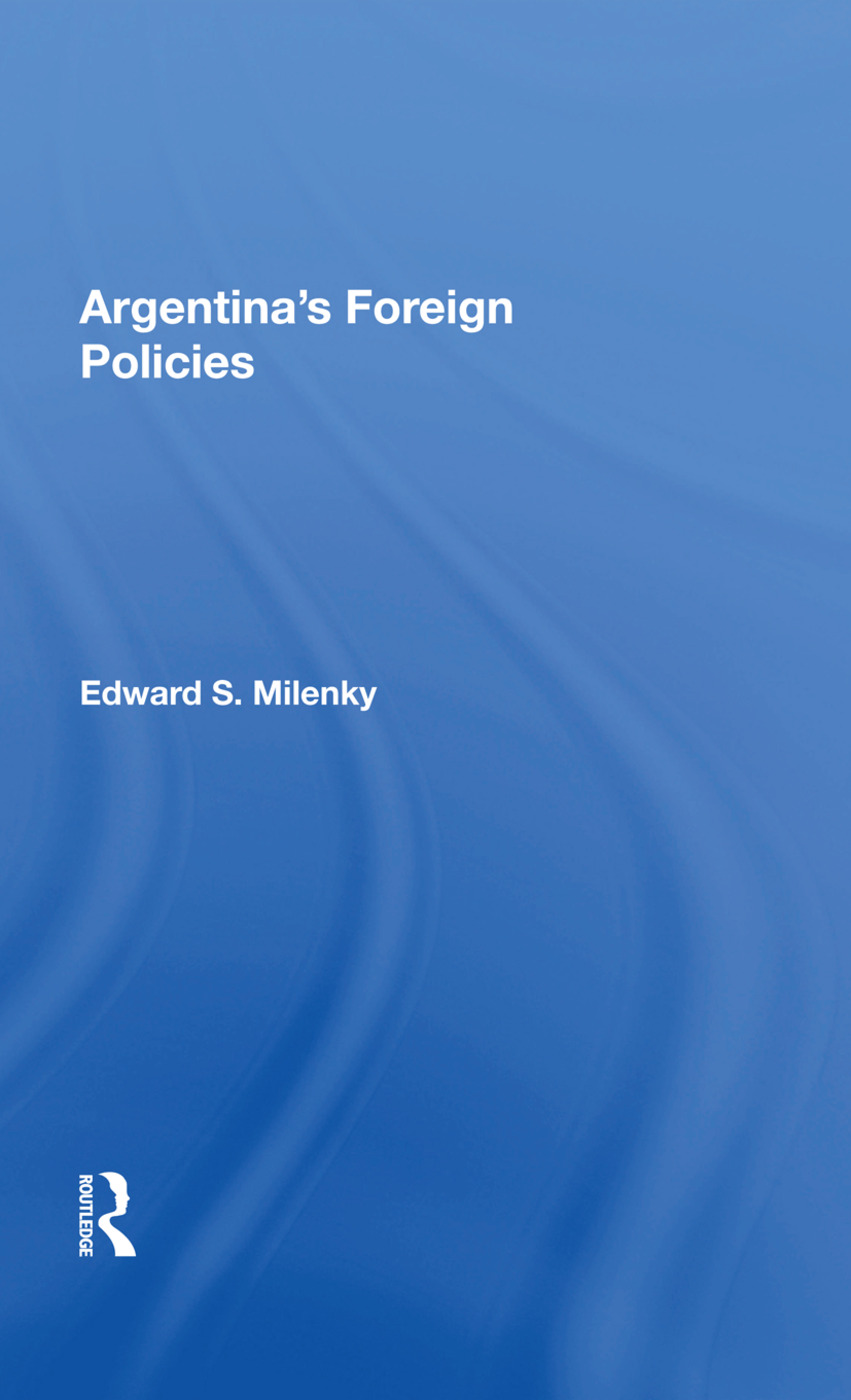 Argentina's Foreign Policy/h: 1st Edition (Paperback) book cover