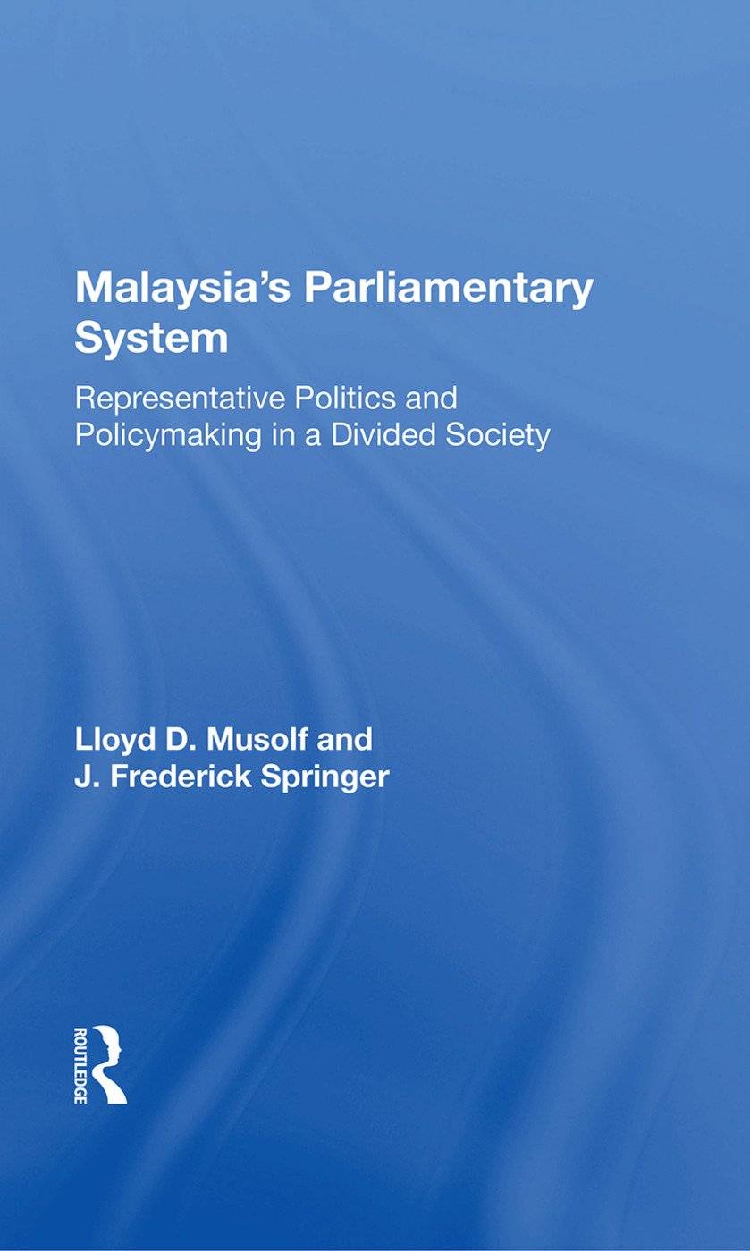 Malayasia's Parliamentary System: Representative Politics And Policymaking In A Divided Society book cover
