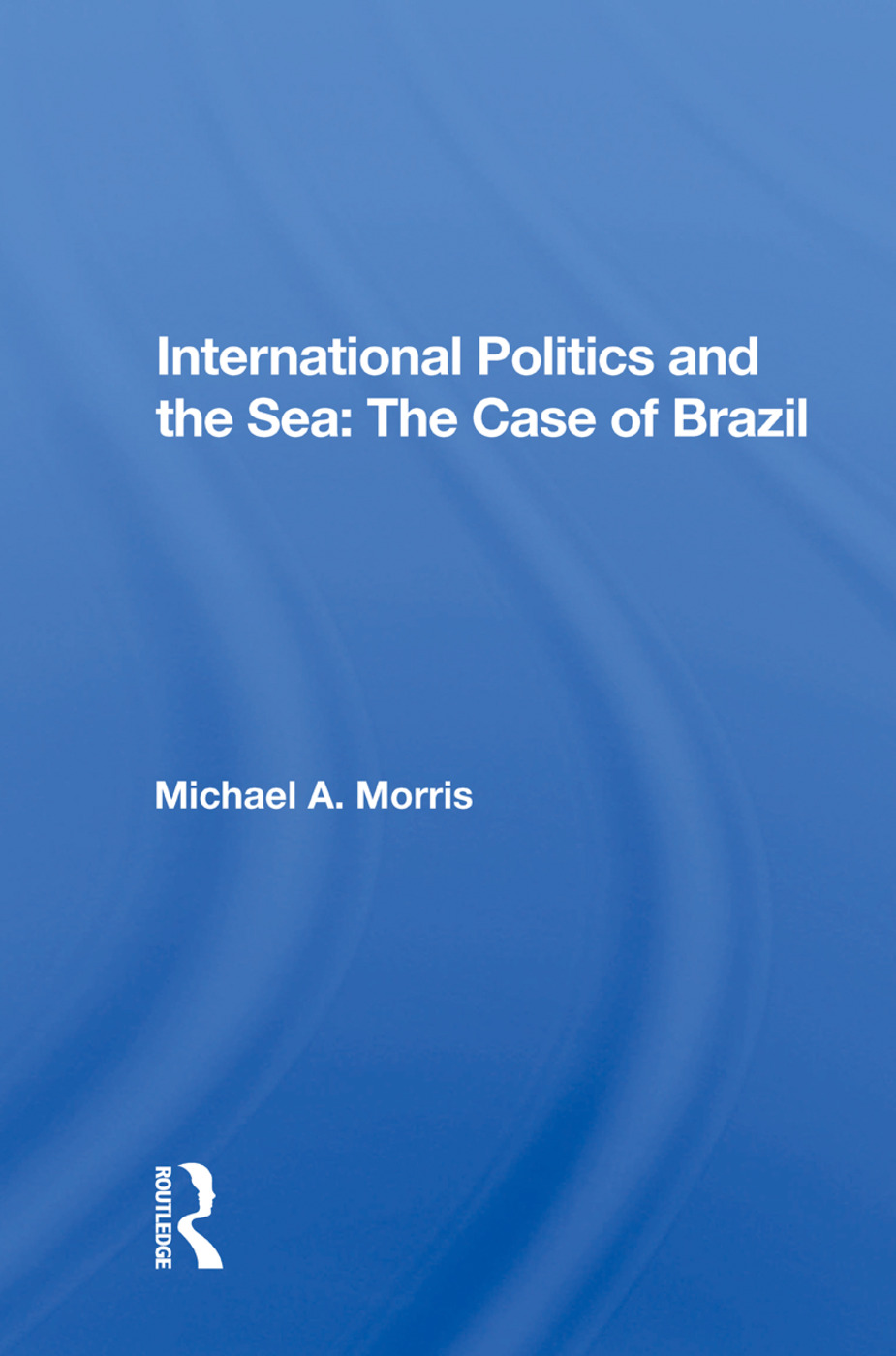 International Politics and the Sea: The Case of Brazil