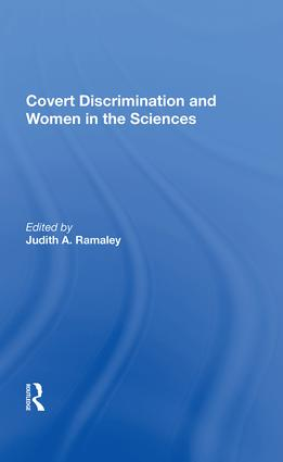 Covert Discrimination and Women in the Sciences