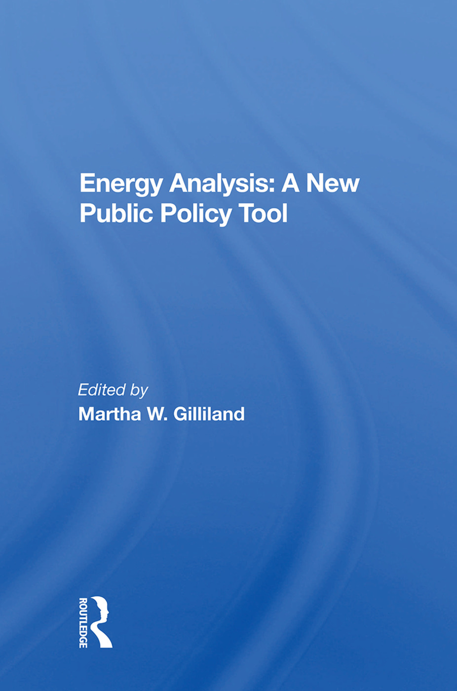 Energy Analysis: A New Public Policy Tool: 1st Edition (Paperback) book cover