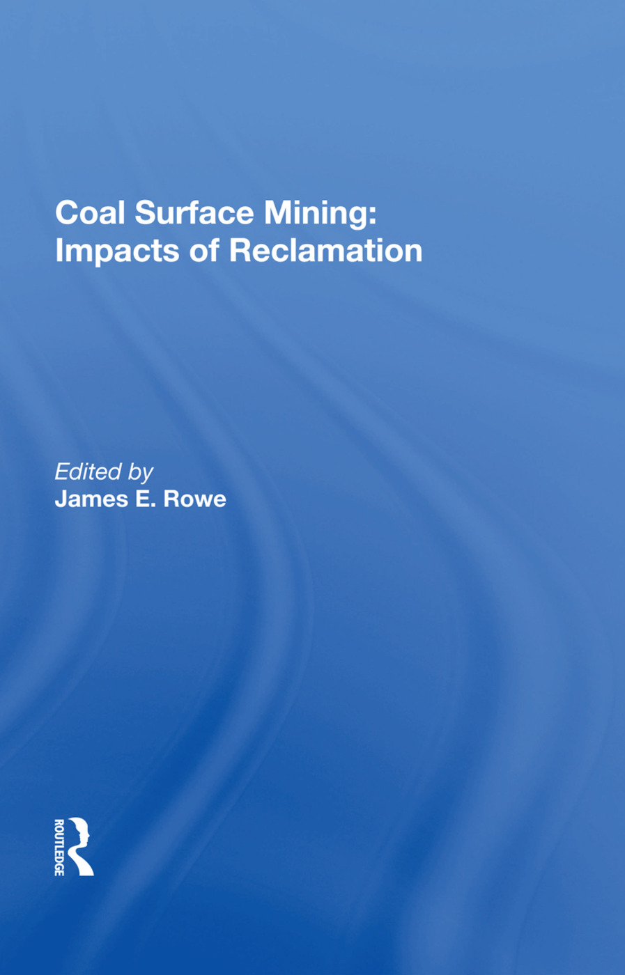 Coal Surface Mining: Impacts Of Reclamation, 1st Edition (Paperback) book cover