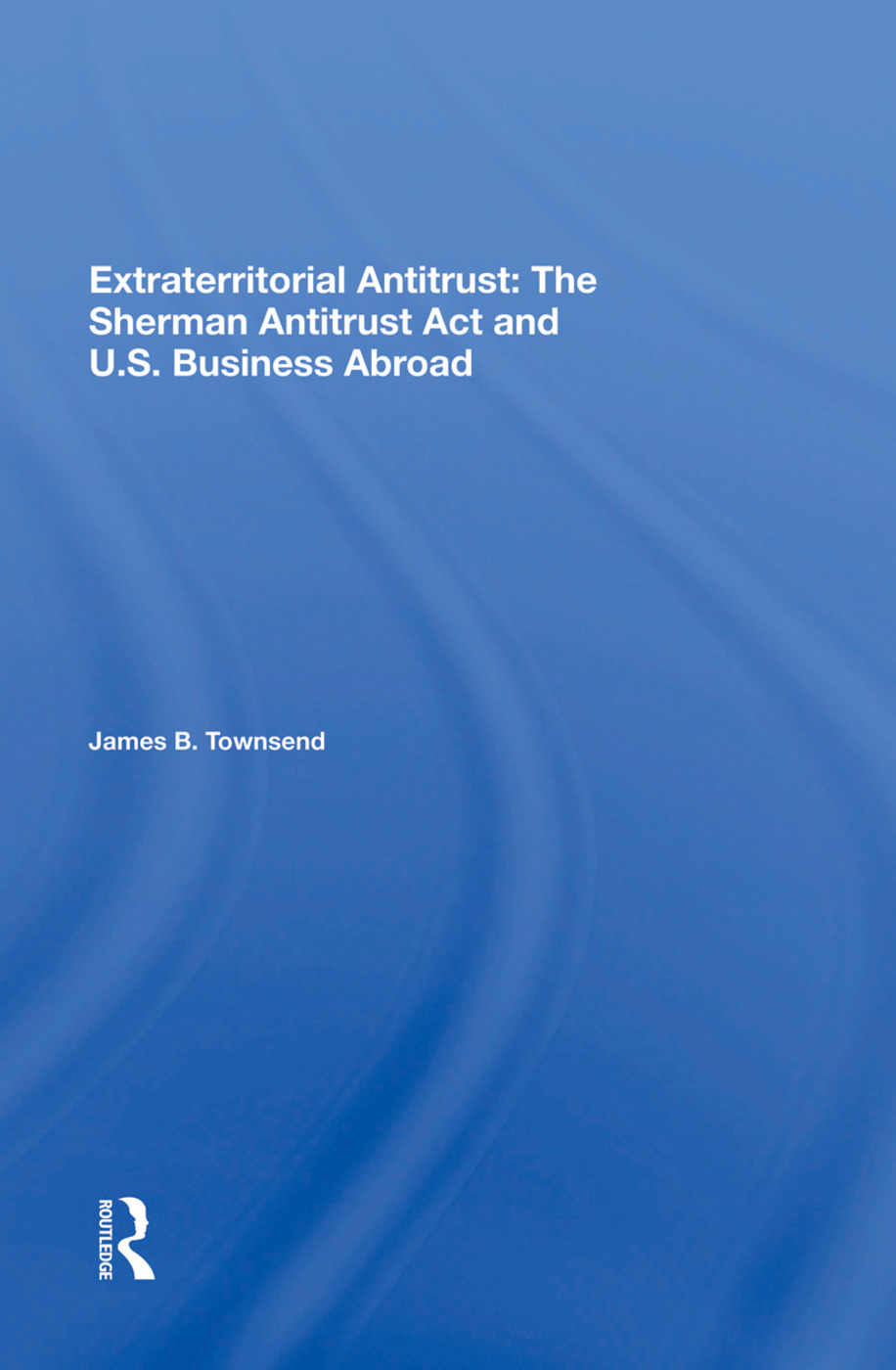 Extraterritorial Antitrust: The Sherman Antitrust Act And U.s. Business Abroad, 1st Edition (Paperback) book cover