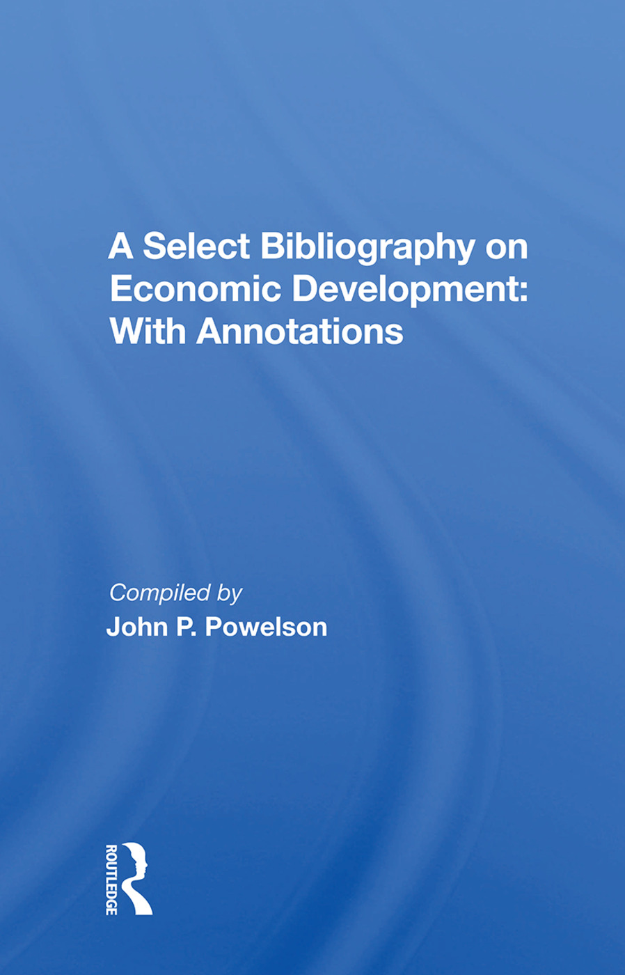 A Select Bibliography On Economic Development: With Annotations book cover