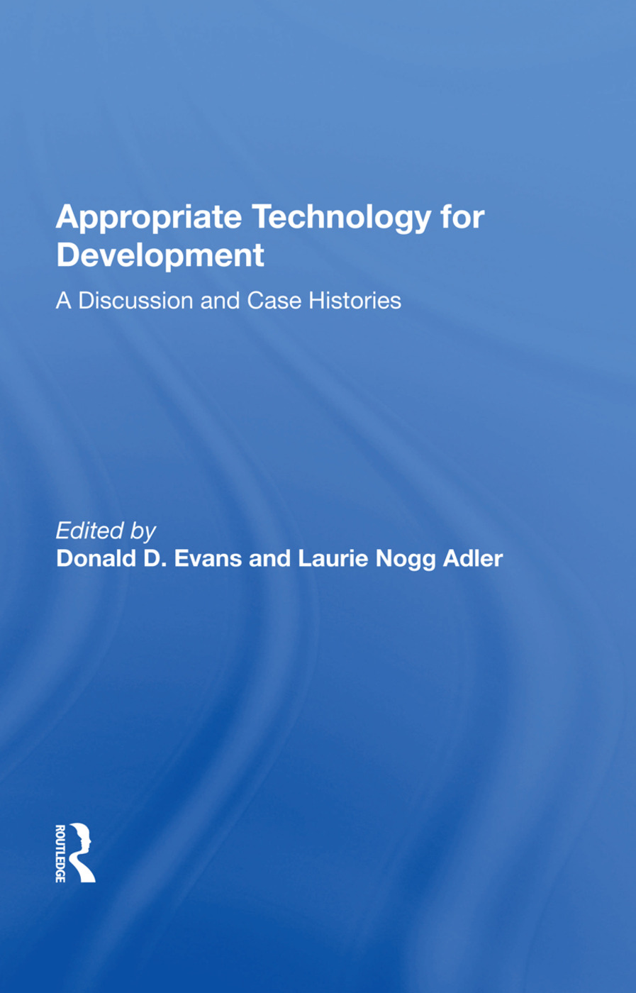 Appropriate Technology For Development: A Discussion And Case Histories book cover