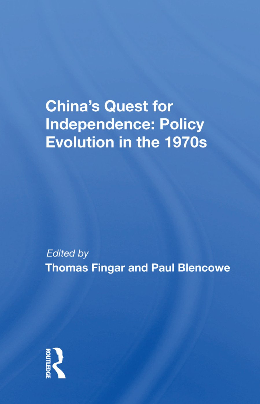 China's Quest for Independence: Policy Evolution in the 1970s
