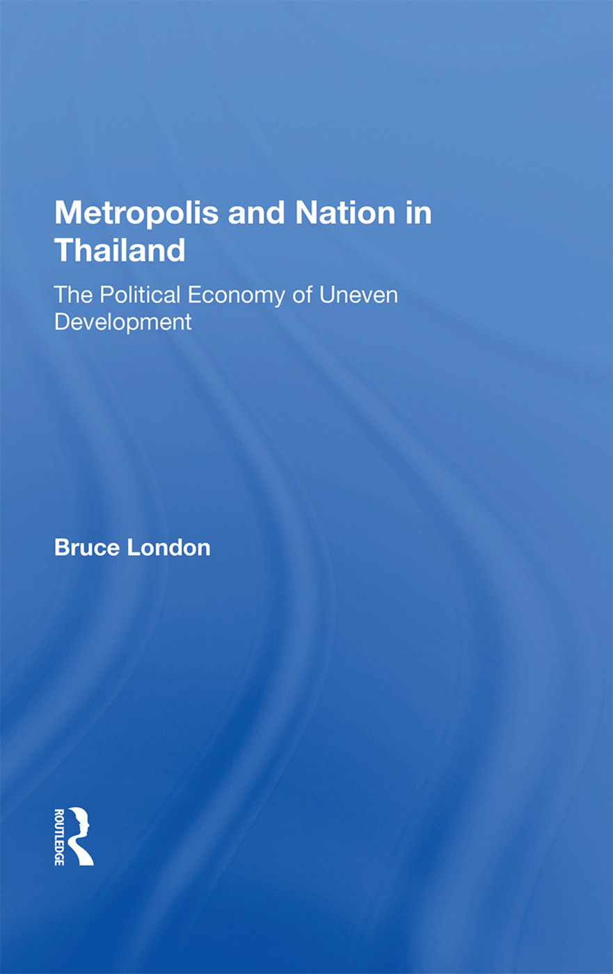 Metropolis And Nation In Thailand: The Political Economy Of Uneven Development book cover