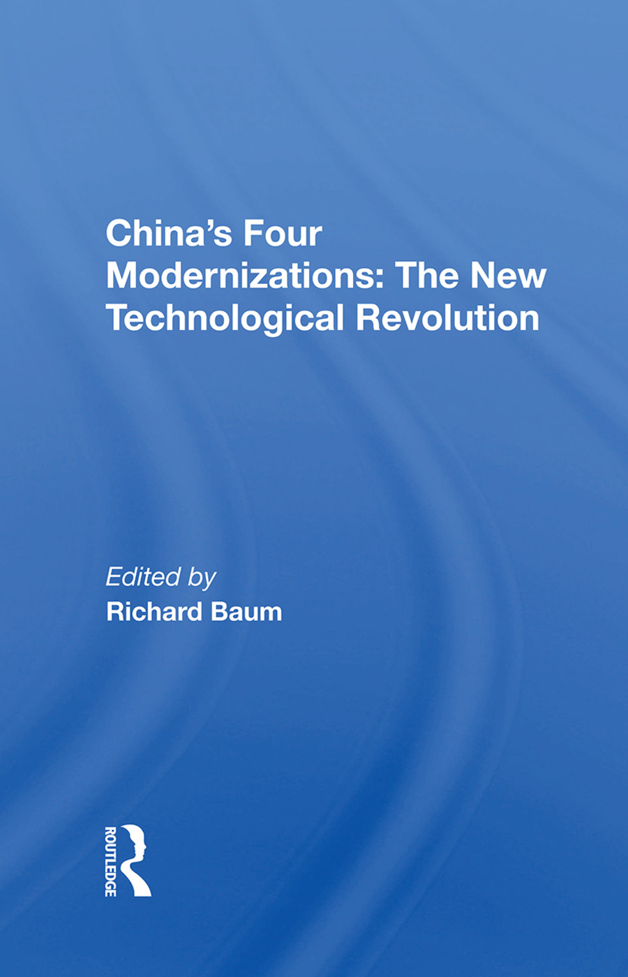 China's Four Modernizations: The New Technological Revolution, 1st Edition (Paperback) book cover