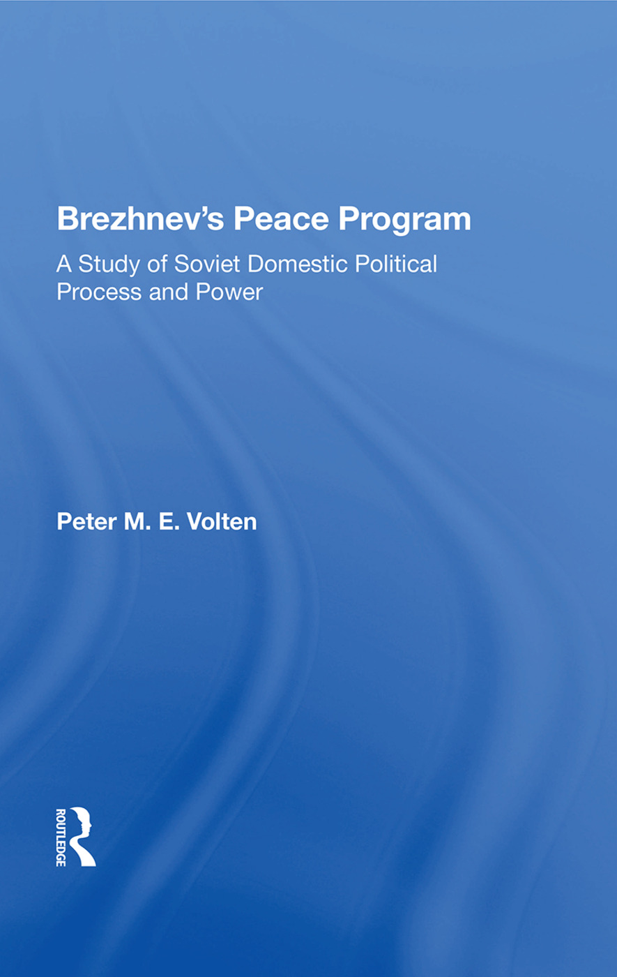 Brezhnev's Peace Program: A Study Of Soviet Domestic Political Process And Power book cover