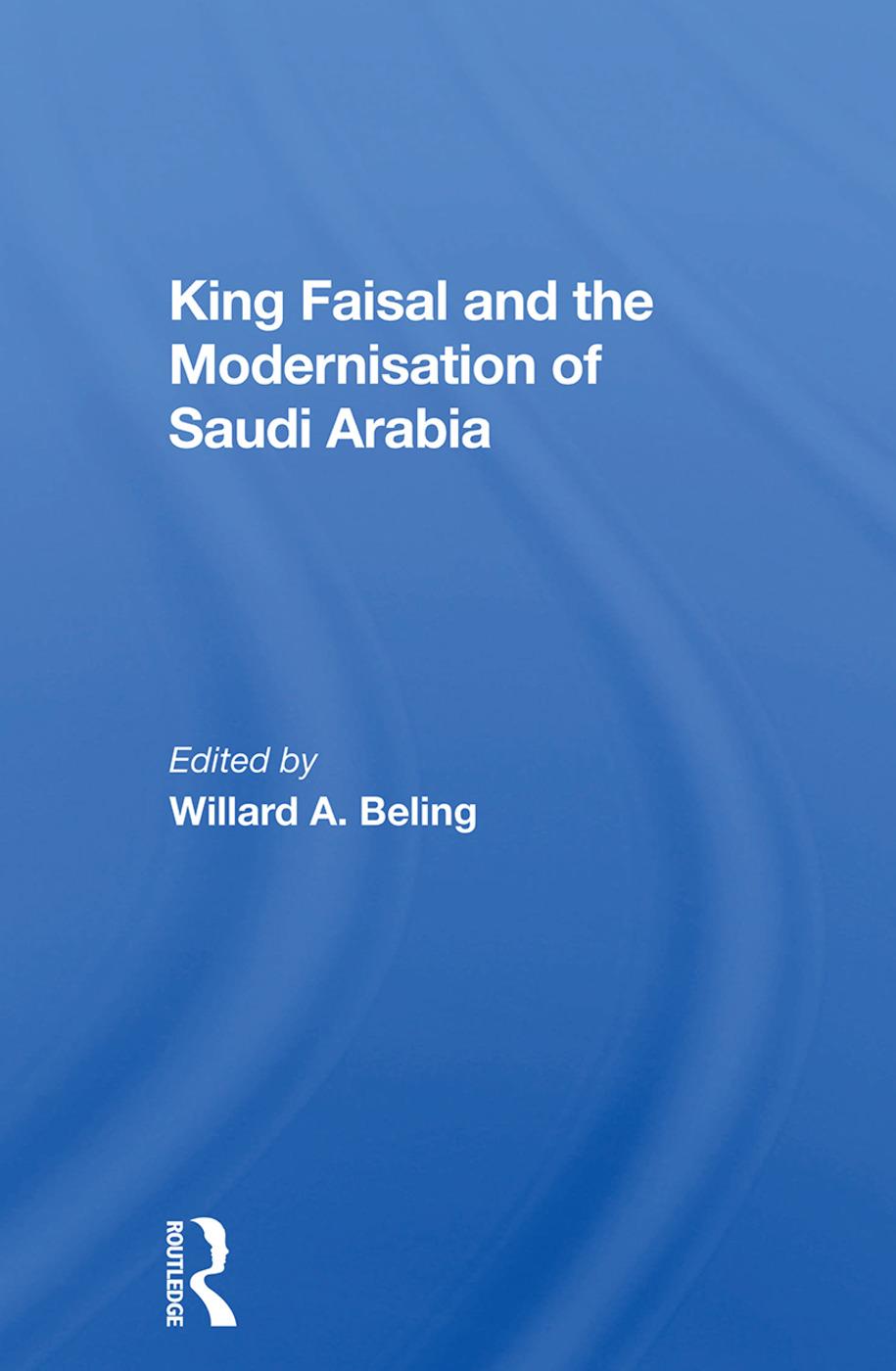 King Faisal And The Modernisation Of Saudi Arabia: 1st Edition (Hardback) book cover