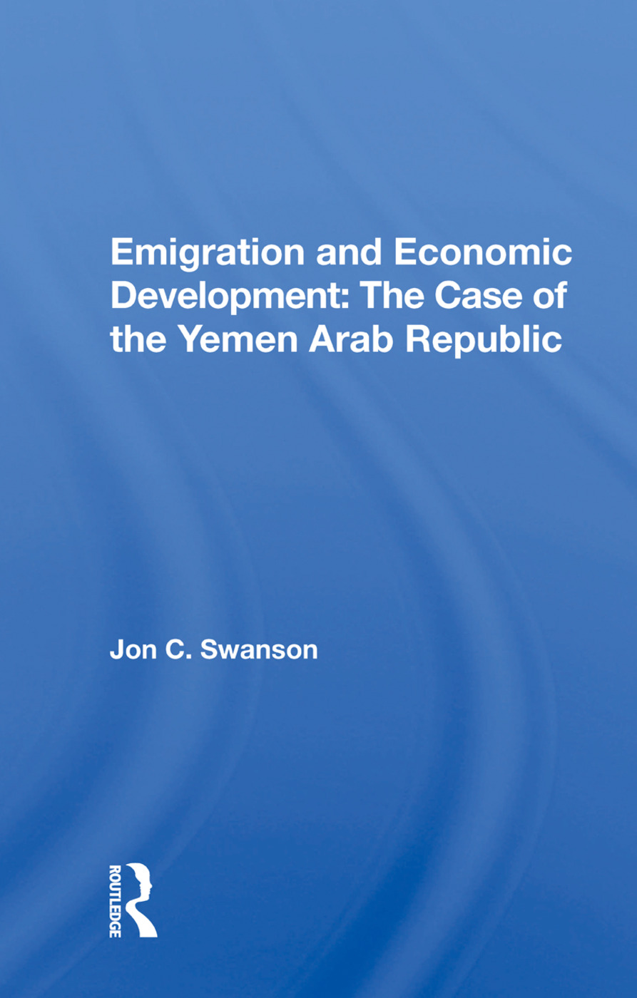 Emigration And Economic Development: The Case Of The Yemen Arab Republic, 1st Edition (Paperback) book cover