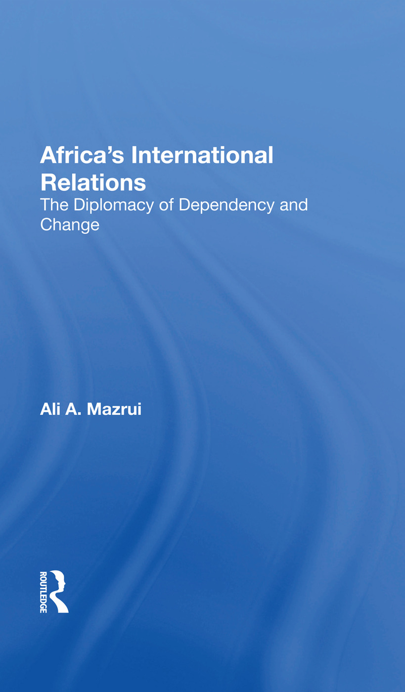 Africa's International Relations: The Diplomacy Of Dependency And Change book cover