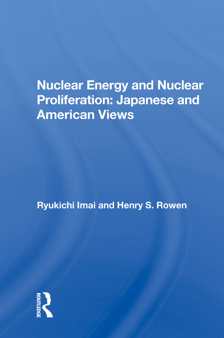 Nuclear Energy And Nuclear Proliferation: Japanese And American Views, 1st Edition (Paperback) book cover