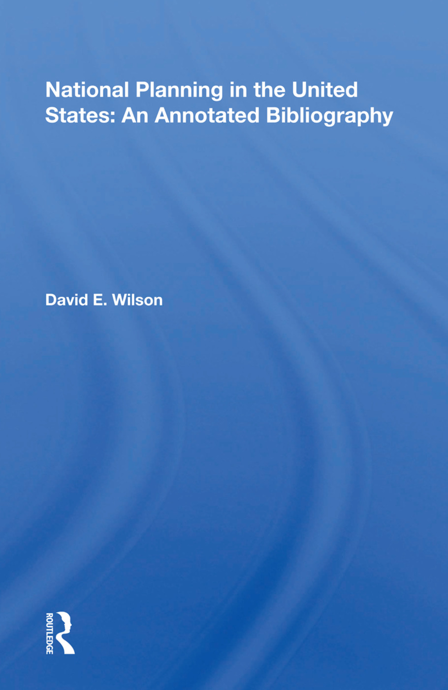 National Planning In The United States: An Annotated Bibliography, 1st Edition (Paperback) book cover