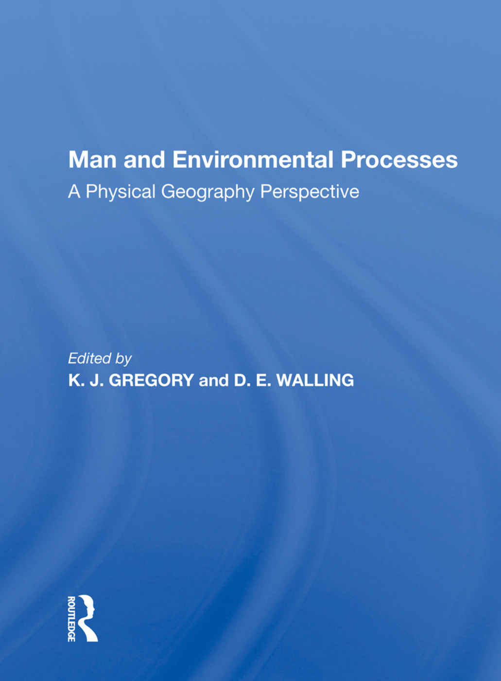Man And Environmental Processes: A Physical Geography Perspective, 1st Edition (Paperback) book cover