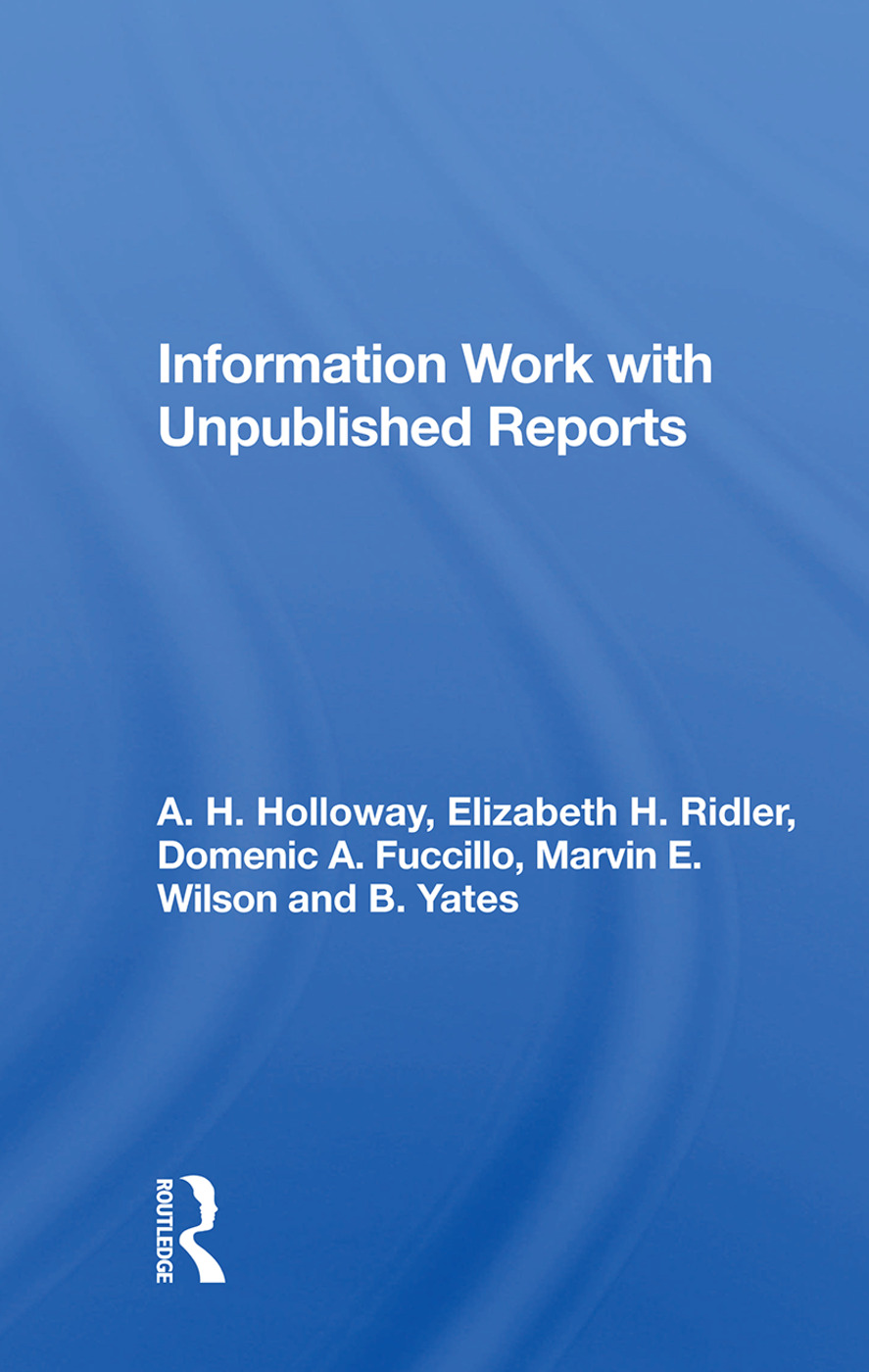 Information Work With Unpublished Reports: 1st Edition (Paperback) book cover