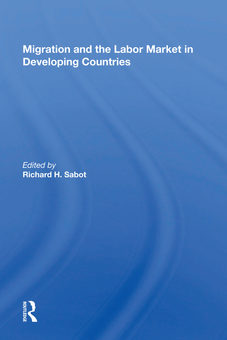 Migration And The Labor Market In Developing Countries: 1st Edition (Paperback) book cover