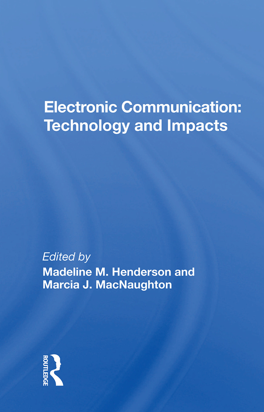 Electronic Communication: Technology and Impacts