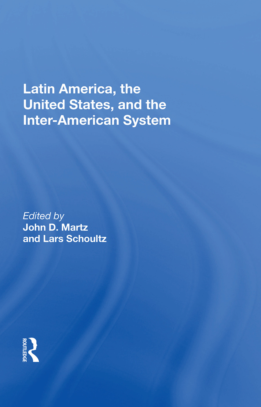 Latin America, The United States, And The Interamerican System book cover