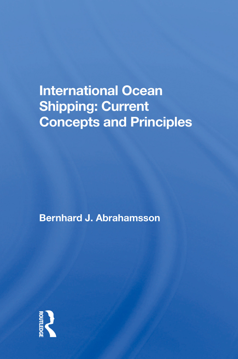 International Ocean Shipping: Current Concepts And Principles book cover