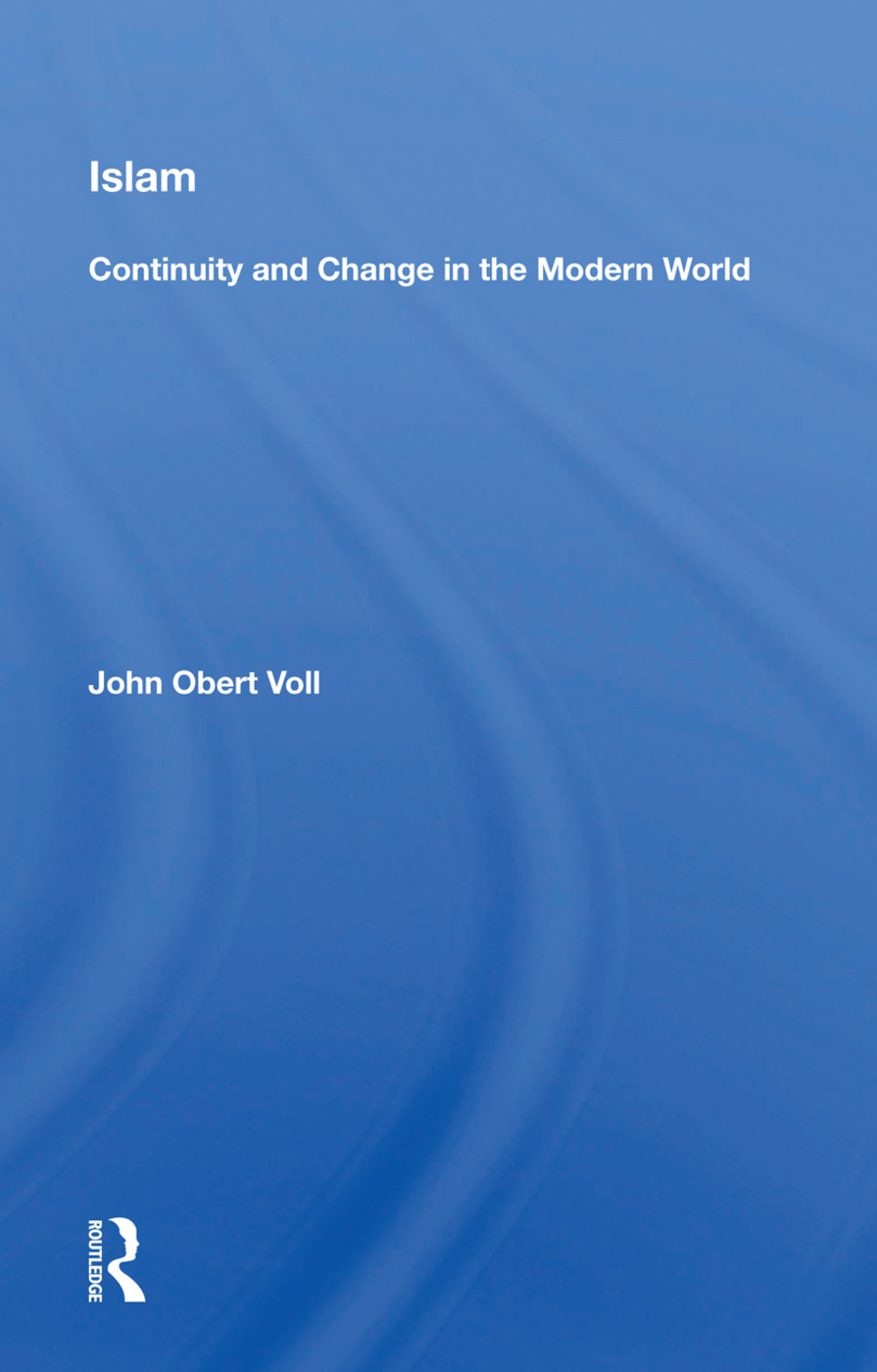 Islam: Continuity And Change In The Modern World: 1st Edition (Paperback) book cover