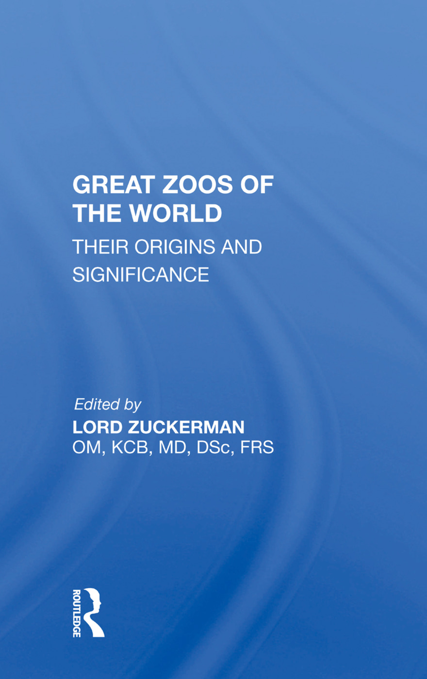 Great Zoos Of The World: Their Origins And Significance, 1st Edition (Paperback) book cover
