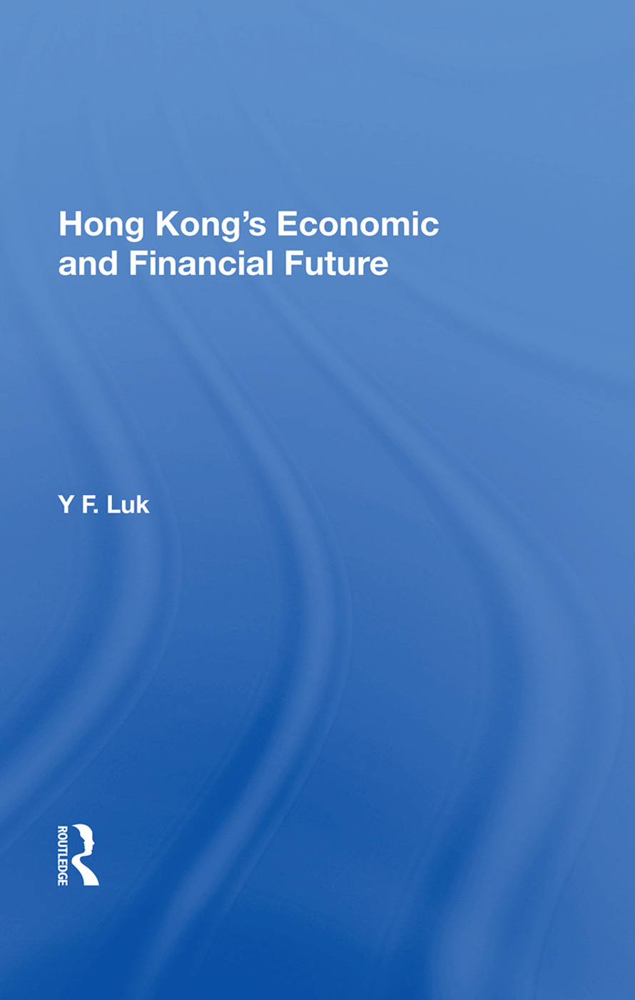 Hong Kong's Economic And Financial Future: 1st Edition (Paperback) book cover