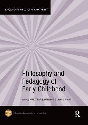 Philosophy and Pedagogy of Early Childhood book cover
