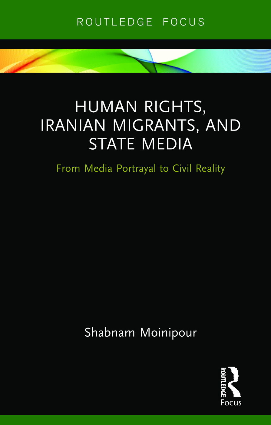 Human Rights, Iranian Migrants, and State Media: From Media Portrayal to Civil Reality book cover