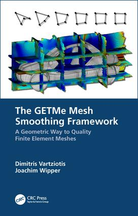The GETMe Mesh Smoothing Framework: A Geometric Way to Quality Finite Element Meshes, 1st Edition (Hardback) book cover