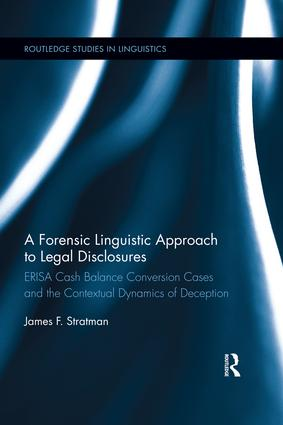 A Forensic Linguistic Approach to Legal Disclosures: ERISA Cash Balance Conversion Cases and the Contextual Dynamics of Deception book cover