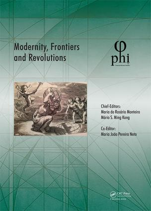 Modernity, Frontiers and Revolutions: Proceedings of the 4th International Multidisciplinary Congress (PHI 2018), October 3-6, 2018, S. Miguel, Azores, Portugal, 1st Edition (Hardback) book cover