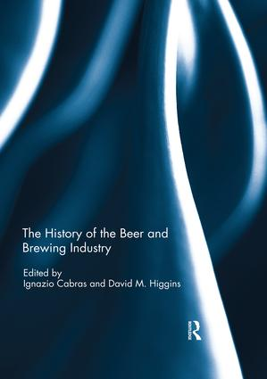 The History of the Beer and Brewing Industry: 1st Edition (Paperback) book cover