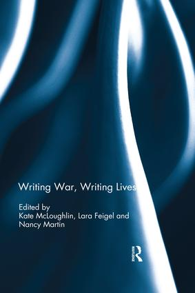 Writing War, Writing Lives: 1st Edition (Paperback) book cover