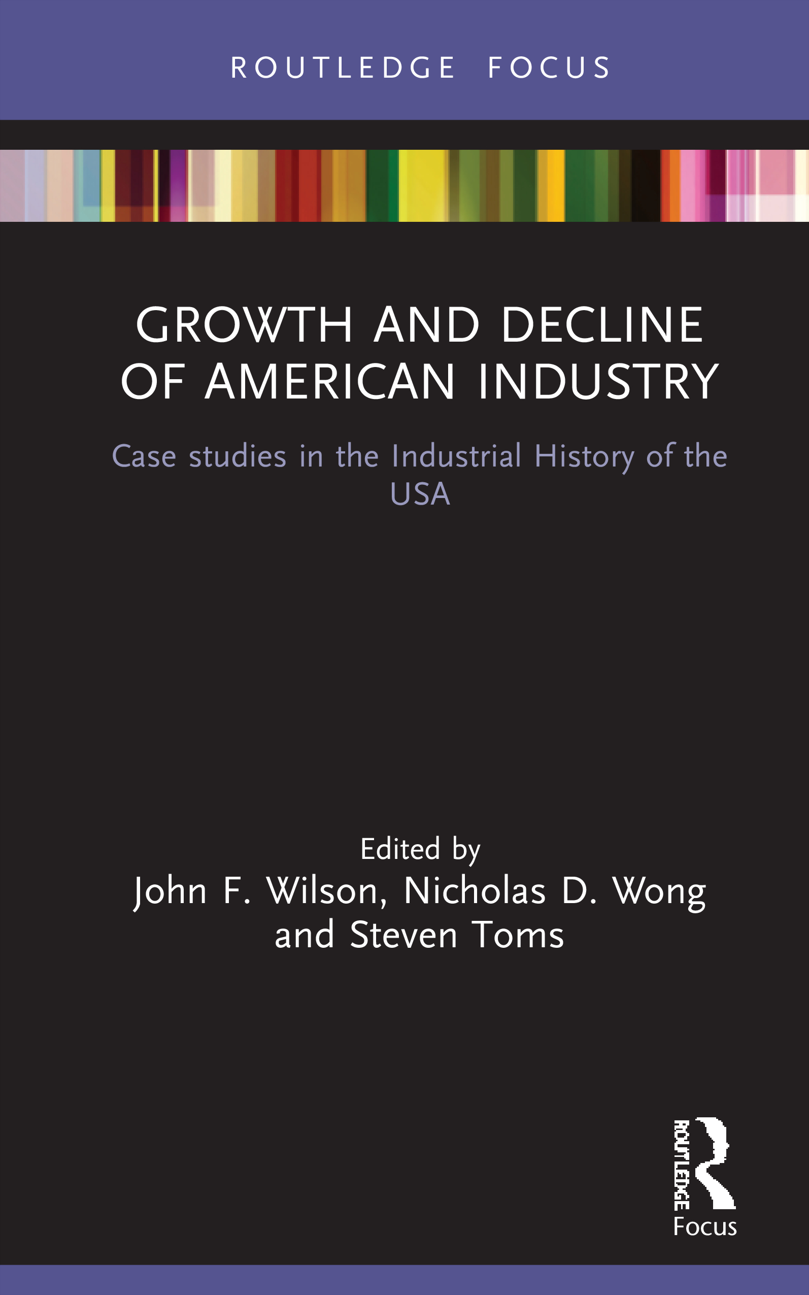 Growth and Decline of American Industry: Case studies in the Industrial History of USA, 1st Edition (Hardback) book cover