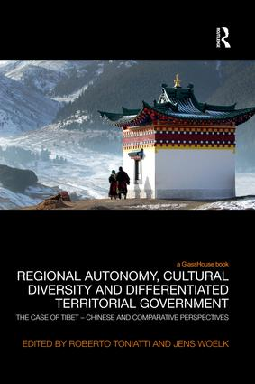Regional Autonomy, Cultural Diversity and Differentiated Territorial Government: The Case of Tibet – Chinese and Comparative Perspectives book cover