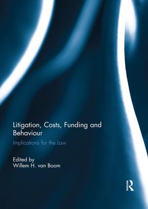 Litigation, Costs, Funding and Behaviour: Implications for the Law book cover