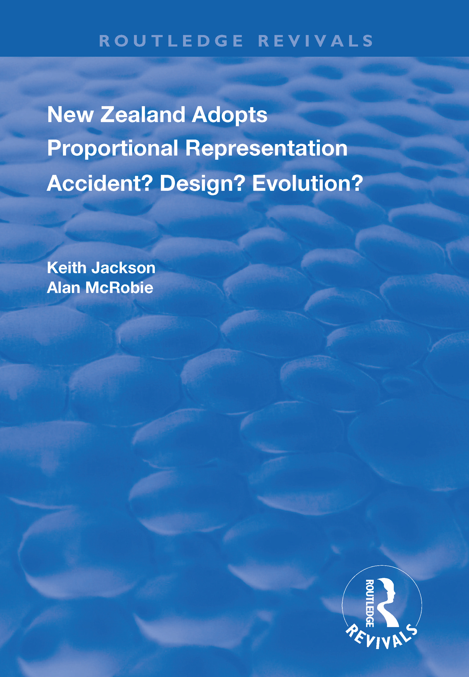 New Zealand Adopts Proportional Representation: Accident? Design? Evolution? book cover