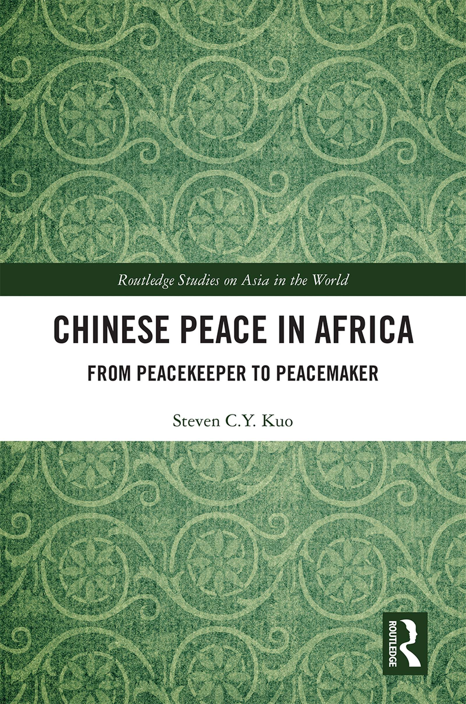 Chinese Peace in Africa: From Peacekeeper to Peacemaker book cover