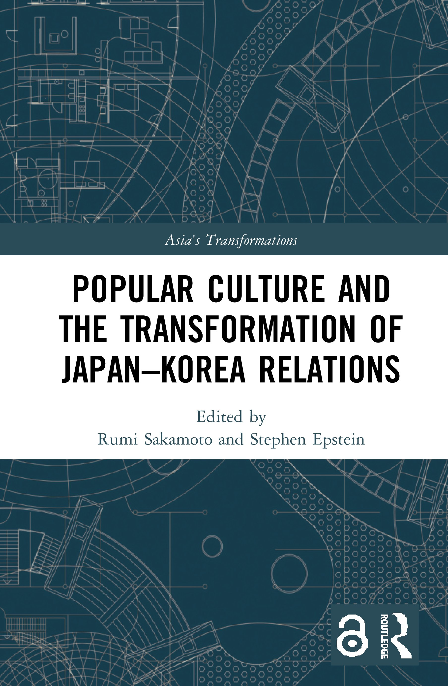 Popular Culture and the Transformation of Japan–Korea Relations: 1st Edition (Hardback) book cover