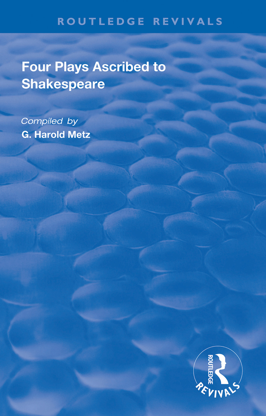 Four Plays Ascribed to Shakespeare: An Annotated Bibliography, 1st Edition (Hardback) book cover
