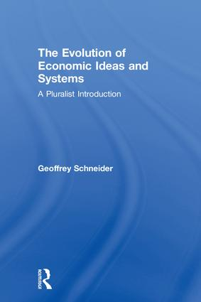 The Evolution of Economic Ideas and Systems: A Pluralist Introduction, 1st Edition (Hardback) book cover