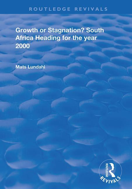 Growth or Stagnation?: South Africa Heading for the Year 2000 book cover
