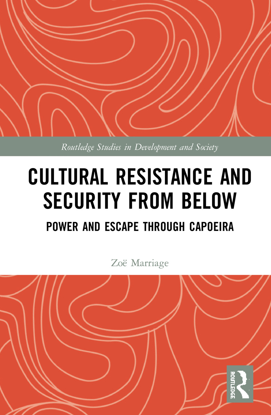 Cultural Resistance and Security from Below: Power and Escape through Capoeira book cover