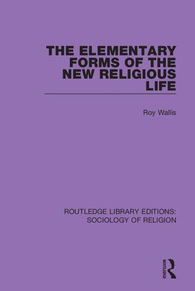 The Elementary Forms of the New Religious Life: 1st Edition (Hardback) book cover