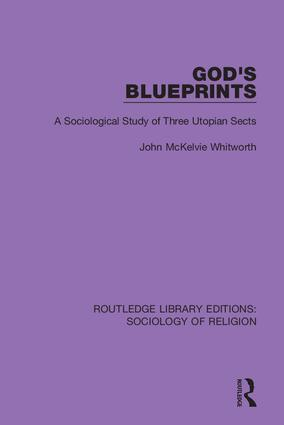 God's Blueprints: A Sociological Study of Three Utopian Sects, 1st Edition (Hardback) book cover