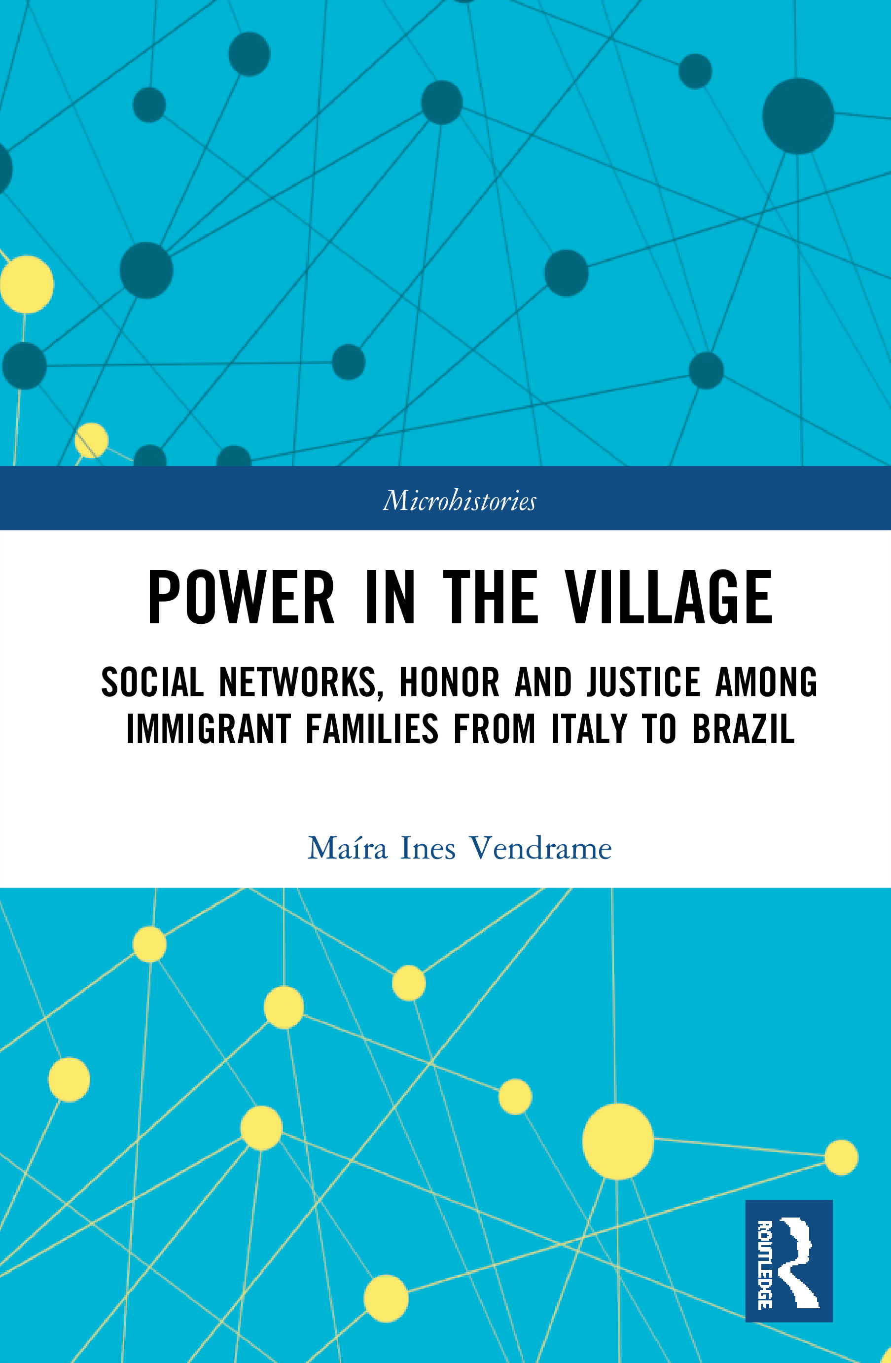 Power in the Village: Social Networks, Honor and Justice among Immigrant Families from Italy to Brazil book cover