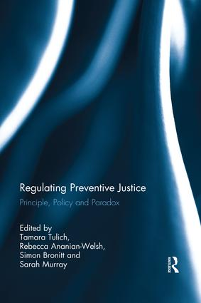 Regulating Preventive Justice: Principle, Policy and Paradox book cover