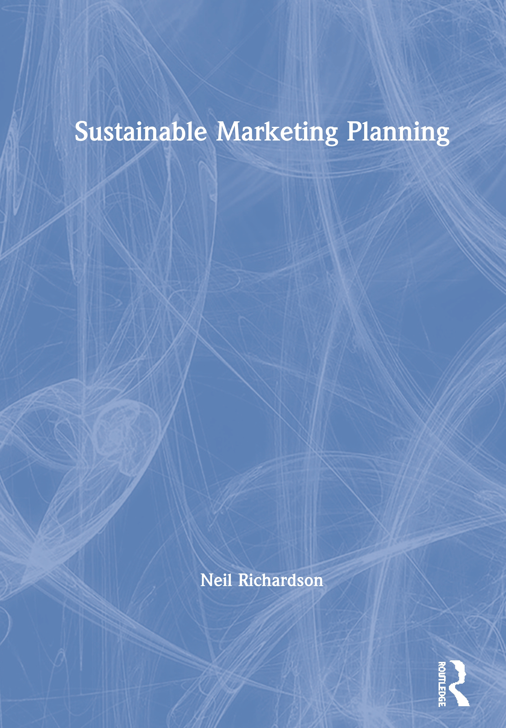 Sustainable Marketing Planning: 1st Edition (Hardback) book cover